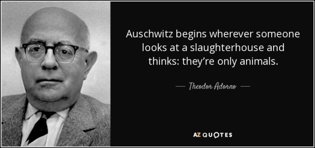 quote-auschwitz-begins-wherever-someone-looks-at-a-slaughterhouse-and-thinks-they-re-only-theodor-adorno-40-1-0140